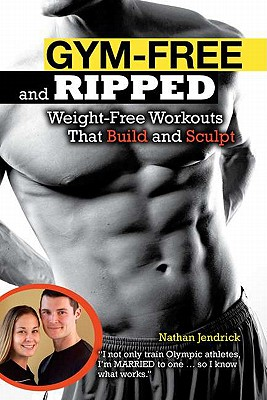 Gym-Free and Ripped By Jendrick, Nathan